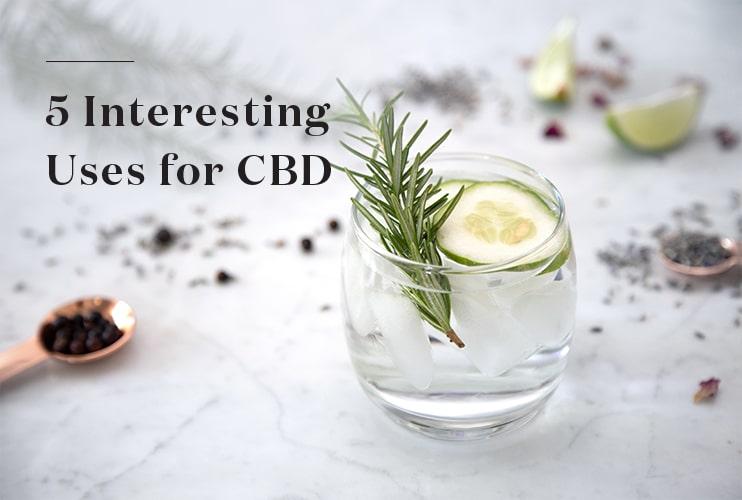 5 Interesting Uses For CBD Oil